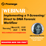 Recording Webinar Implementing a Y-Screening/ Direct to DNA Forensic Workflow